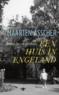 Een huis in Engeland   Maarten Asscher  