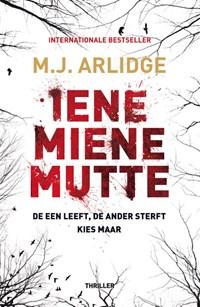 Iene Miene Mutte   A.J. Arlidge  
