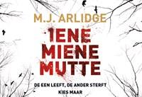 Iene Miene Mutte   M.J. Arlidge  