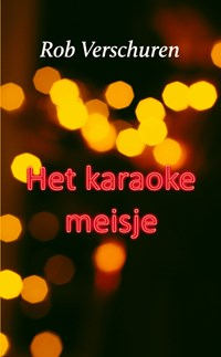 Het karaokemeisje   Rob Verschuren  