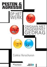 Pesten en agressie op het werk   Cokkie Verschuren  
