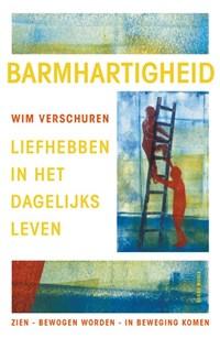 Barmhartigheid | Wim Verschuren |