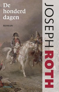 De honderd dagen   Joseph Roth  