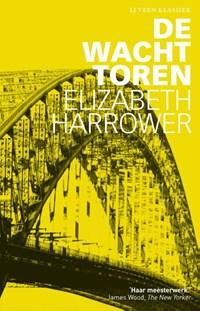 De wachttoren   Elizabeth Harrower  