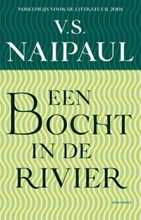 Een bocht in de rivier   V.S. Naipaul  