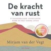 De kracht van rust | Mirjam van der Vegt |
