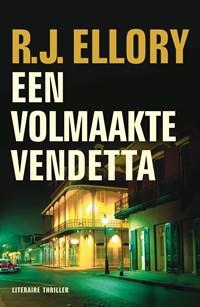 Een volmaakte vendetta | R.J. Ellory |
