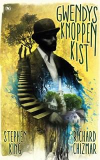 Gwendy's knoppenkist   Stephen King ; Richard Chizmar  