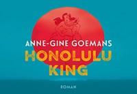 Honolulu King | Anne-Gine Goemans |