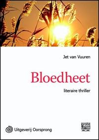 Bloedheet - grote letter uitgave | Jet van Vuuren |