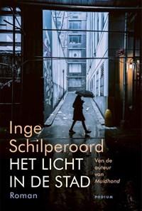 Het licht in de stad   Inge Schilperoord  