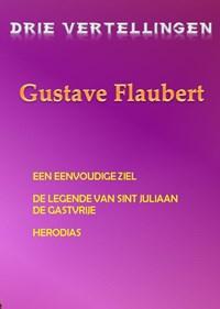 Drie vertellingen Gustave Flaubert | Gustave Flaubert |