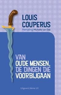 Van oude mensen, de dingen die voorbijgaan   Louis Couperus  