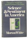 Science and Sentiment in America | Morton White |