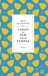 Langs het pad naar de tempel- gesigneerd | Hans van den Pol | 2000000006475