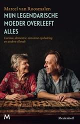 Mijn legendarische moeder overleeft alles - gesigneerde editie | Roosmalen, van, Marcel | 2000000006871