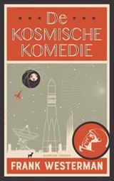 De Kosmische Komedie - gesigneerde editie | Frank Westerman | 2000000007113