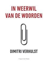 In weerwil van de woorden - gesigneerde editie | Dimitri Verhulst | 2000000007182