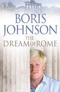 Dream of rome | Boris Johnson |