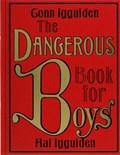 The Dangerous Book for Boys | Iggulden, Conn ; Iggulden, Hal |