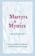 Martyrs & Mystics   Glinert, Ed  