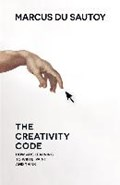 Creativity code: how ai is learning to write, paint and think   Marcus Du Sautoy  