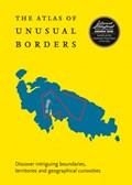 The Atlas of Unusual Borders - Discover Intriguing Boundaries, Territories and Geographical Curiosities   NIKOLIC, Zoran  
