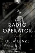The Radio Operator | Ulla Lenze |