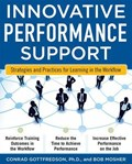 Innovative Performance Support: Strategies and Practices for Learning in the Workflow   Gottfredson, Con ; Mosher, Bob  