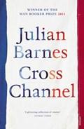 Cross Channel   Julian Barnes  
