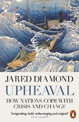 Upheaval: how nations cope with crisis and change   Jared Diamond   9780141977782