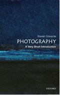 Photography: A Very Short Introduction | Steve (research Lecturer in Art History at the Open University) Edwards |