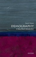 Demography: A Very Short Introduction | Harper, Sarah (professor of Gerontology, Oxford University, Director, Oxford Institute of Ageing, and Director of the Royal Institution, London) |