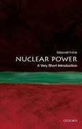 Nuclear Power: A Very Short Introduction | Irvine, Maxwell (formerly Honorary Professor of Physics, Manchester University) |