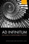 Ad Infinitum | Turri, John (university of Waterloo, Canada) ; Klein, Peter D. (rutgers University) |