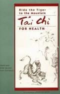 Ride the Tiger to the Mountain | T'ai Chi for Health | Martin Johnstone & Emily Lee Johnstone & JoAn Johnstone |