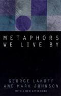 Metaphors We Live By | Lakoff, George ; Johnson, Mark |