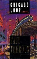 Chicago Loop   Theroux, Paul  