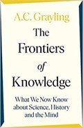 The frontiers of knowledge | A. C. Grayling |