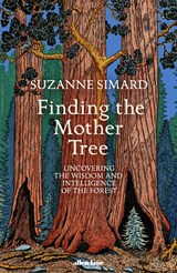 Finding the mother tree   Suzanne Simard   9780241389355
