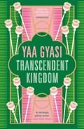 Transcendent Kingdom | Yaa Gyasi |