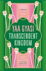 Transcendent Kingdom   Yaa Gyasi   9780241433386