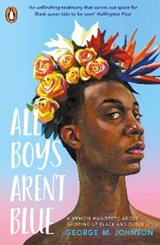 All Boys Aren't Blue   George M. Johnson   9780241515037