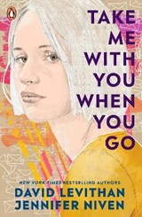 Take Me With You When You Go | Levithan, David ; Niven, Jennifer | 9780241550809
