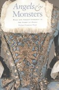 Angels and Monsters - Male and Female Sopranos in the Story of Opera | Somerset-Ward, Richard |