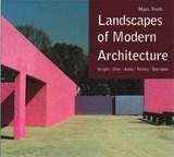 Landscapes of modern architecture | Marc Treib | 9780300208412