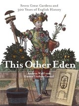 This Other Eden | Emma Gieben-Gamal; Andrea Wulf | 9780349116594