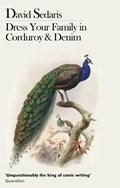 Dress your family in corduroy and denim   David Sedaris  