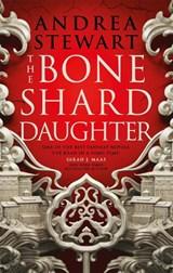 The bone shard daughter (01): the bone shard daughter | Andrea Stewart | 9780356514956