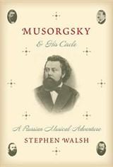 Musorgsky and His Circle | Stephen Walsh | 9780385353854